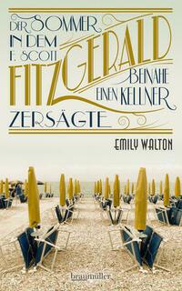 Der Sommer, in dem F. Scott Fitzgerald...