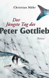 Der Jüngste Tag des Peter Gottlieb