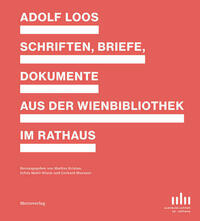 Adolf Loos - Schriften, Briefe Dokumente aus der Wienbibliothek im Rathaus
