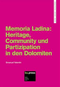 Memoria Ladina: Heritage, Community und Partizipation in den Dolomiten