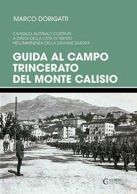 Guida al campo trincerato del Monte Calisio