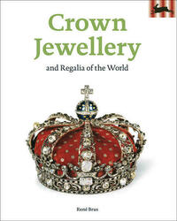 Crown Jewellery & Regalia of the World