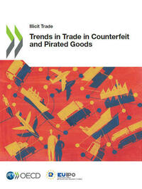 Trends in Trade in Counterfeit and Pirated Goods