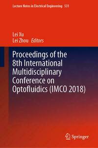 Proceedings of the 8th International Multidisciplinary Conference on Optofluidics (IMCO 2018)