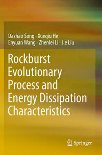 Rockburst Evolutionary Process and Energy Dissipation Characteristics