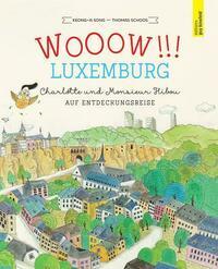 WOOOW!!! LUXEMBURG - Charlotte und Monsieur Hibou auf Entdeckungsreise