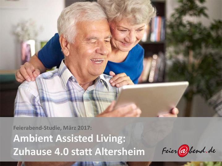 Best-Ager-Studie: Zuhause 4.0 statt Altersheim<br>Mehr Lebensqualität dank Ambient Assisted Living