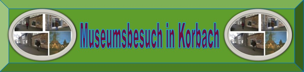 Museumsbesuch in Korbach