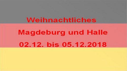 Weihnachtliches Magdeburg und Halle
