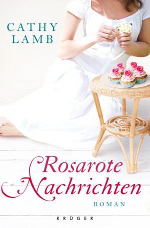 Cathy Lamb - Rosarote Nachrichten, © Krueger verlag