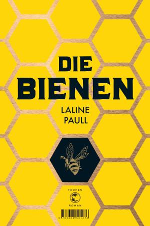 Laline Paull Die Bienen © Tropen Klett-Cotta