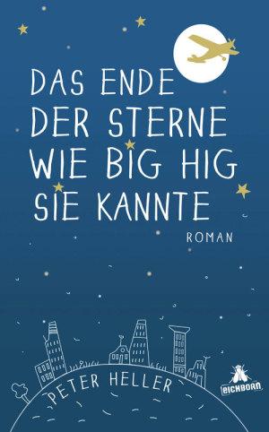 Peter Heller Das Ende der Sterne wie Big Hig sie kannte © bastei luebbe
