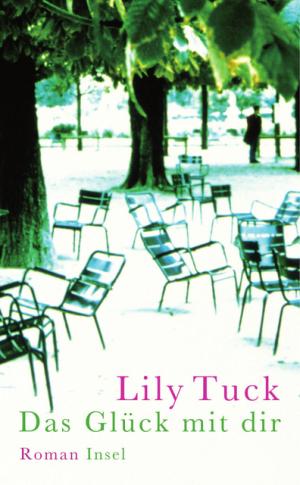 Lily Tuck - Das Glück mit dir, Suhrkamp Verlag