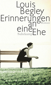 Cover Begley - Erinnerungen an eine Ehe, © Suhrkamp