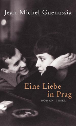Cover - Jean-Michel Guenassia - Eine Liebe in Prag