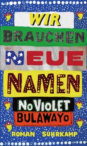 Cover NoViolet Bulawayo - Wir brauchen neue Namen; © suhrkamp verlag