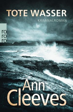 Cover - Ann Cleeves - Tote Wasser, © Rowohlt Verlag