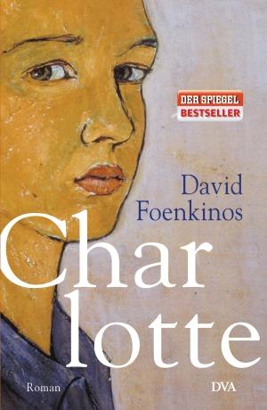 Charlotte  David Foenkinos Buchcover DVA