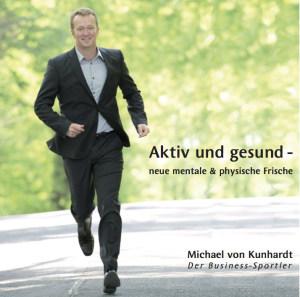 Michael von Kunhardt © Aktiv und gesund - neue mentale und physische Frische