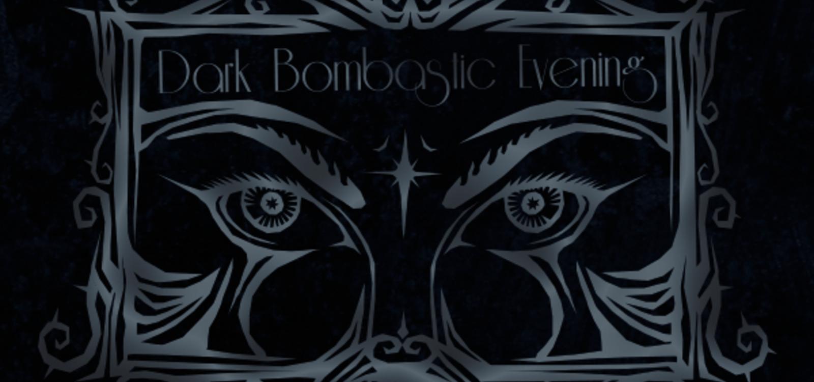 Dark Bombastic Evening