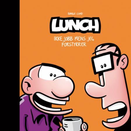Lunch 2 – Ikke jobb mens jeg forstyrrer