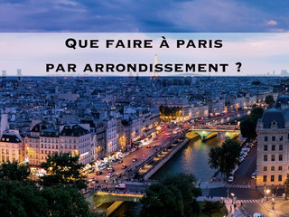 Que faire par arrondissement
