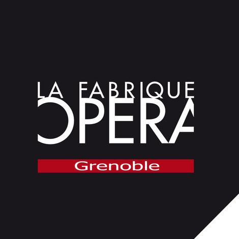 La Fabrique Opéra Grenoble