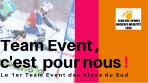 Team Event, c'est pour nous ! : Le 1er Team Event des Alpes du Sud à Orcières !