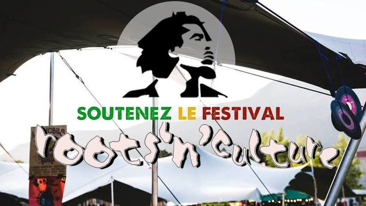 Sauvez le festival Roots'N'Culture : Soutenez nous dans l'organisation du festival 2018