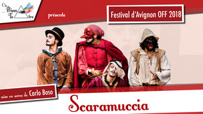 Scaramuccia - Festival d'Avignon 2018 : Scaramuccia - Cie Prisma Teatro - Avignon OFF 2018