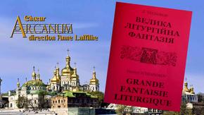 La Grande Fantaisie Liturgique : Une création de D.Tchesnokov par le Choeur Arcanum