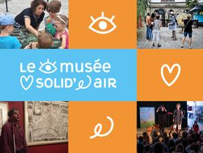 Le Musée solid'air : Répit - Aidant - Enfance - Handicap - LSF