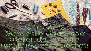 Atelier de couture zéro déchet : Pour arrêter de jeter ce qui peut encore servir!