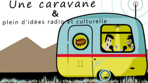 Studio radio itinérant en caravane : Une caravane pleine d'idées radio et culturelles