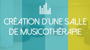 Création d'une salle de Musicothérapie : Une unité dédiée, offerte à tous les patients