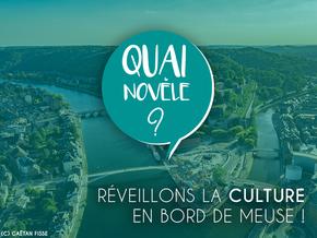 Quai Novèle ? : Pour des artistes tout l'été en bord de Meuse !