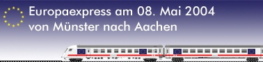 Europaexpress am 08.05.2004 zum Friedensfest nach Aachen