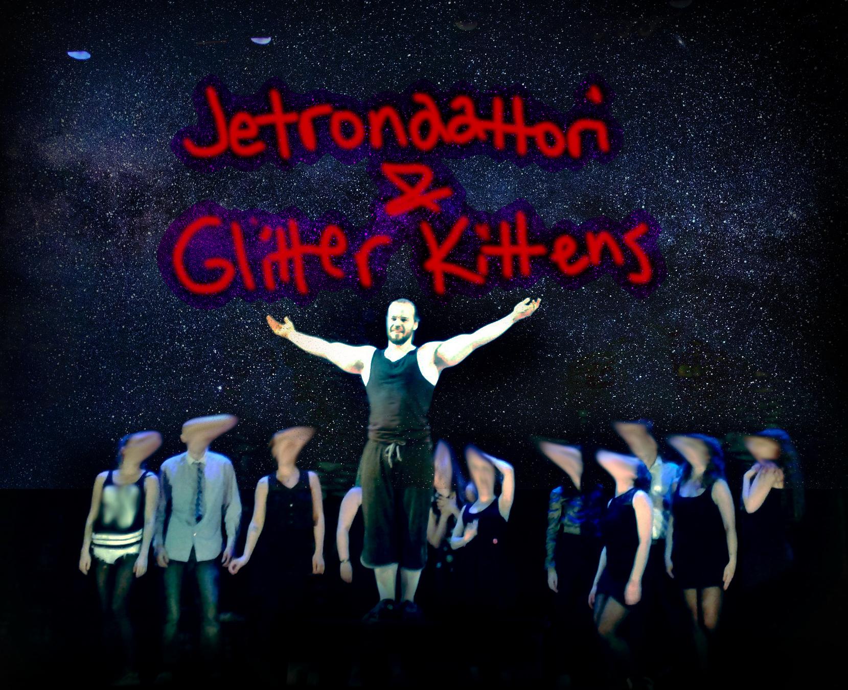 Jetronaattori & Glitter Kittens