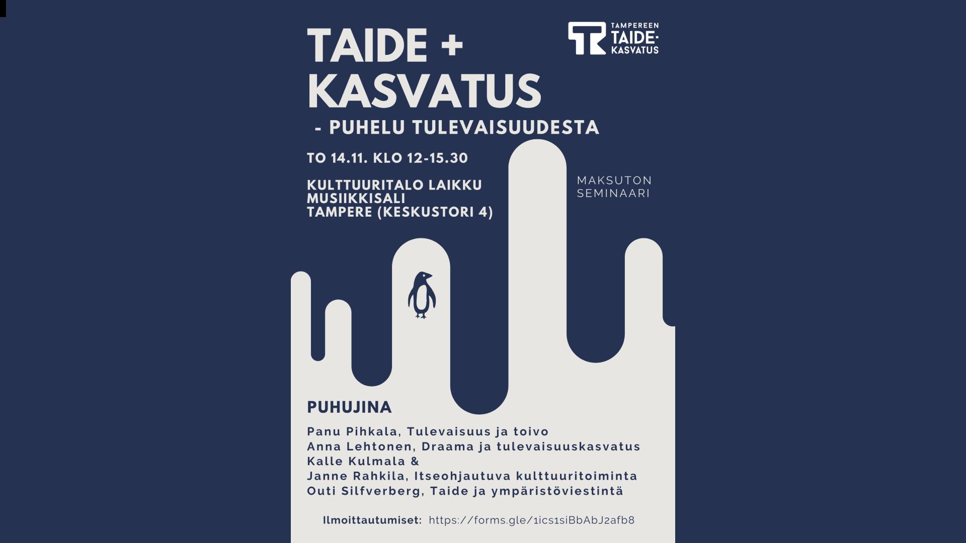 Taide + kasvatus - puhelu tulevaisuudesta -seminaari