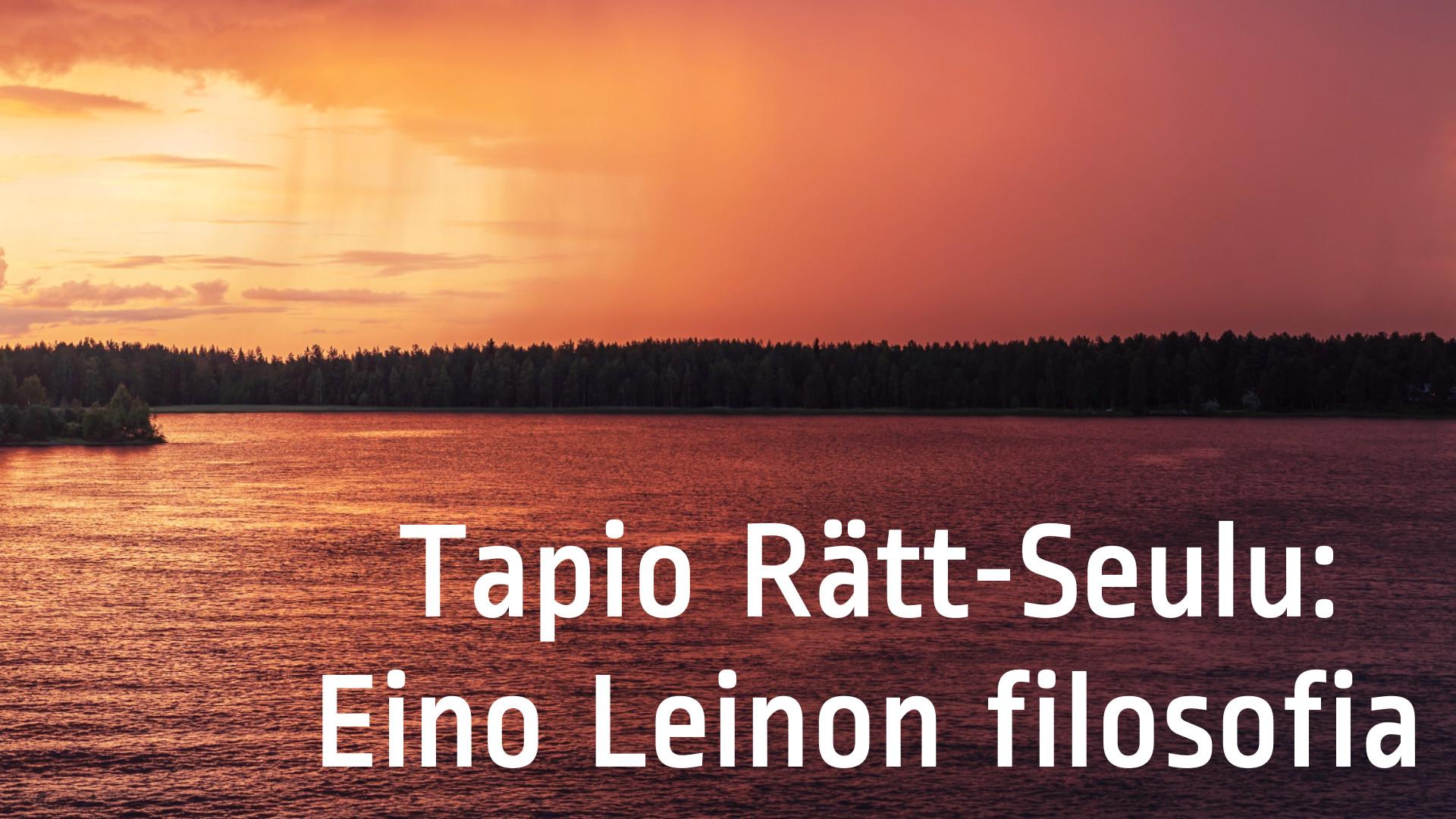 Ruusu-Risti ry:n luento:  Eino Leinon filosofia, Tapio Rätt-Seule