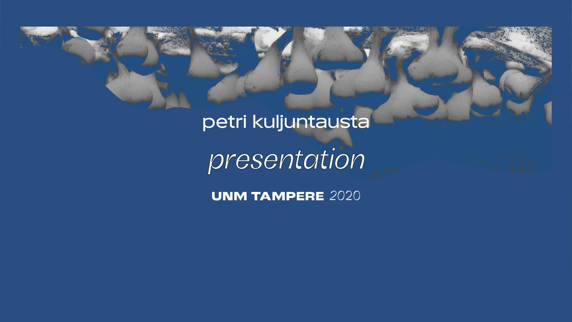 UNM 2020: Esitelmä #1 – Petri Kuljuntausta