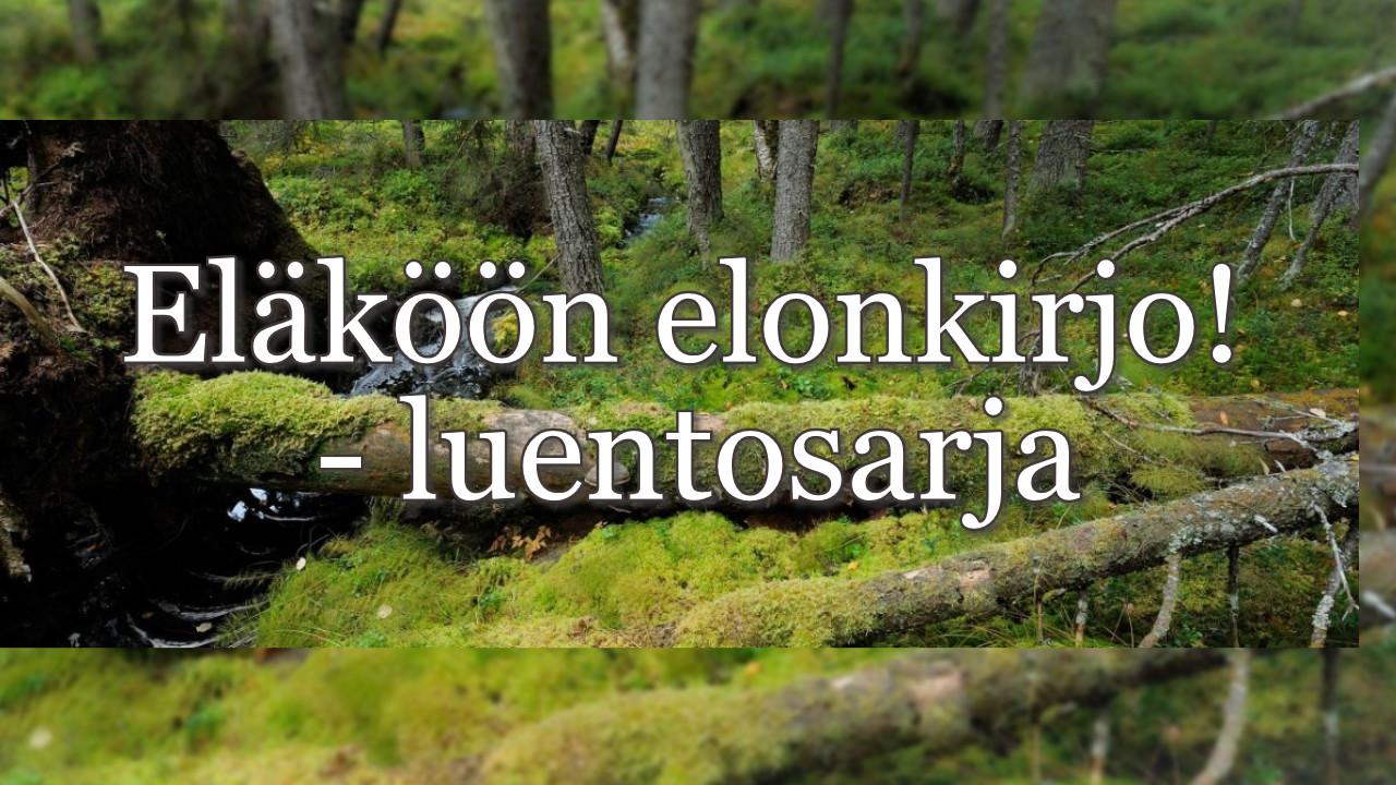 Eläköön elonkirjo! -luentosarja: Luontokuvaaja-tietokirjailijat Riitta Angervuo ja Aarre Leskinen: Kasvien salattu elämä