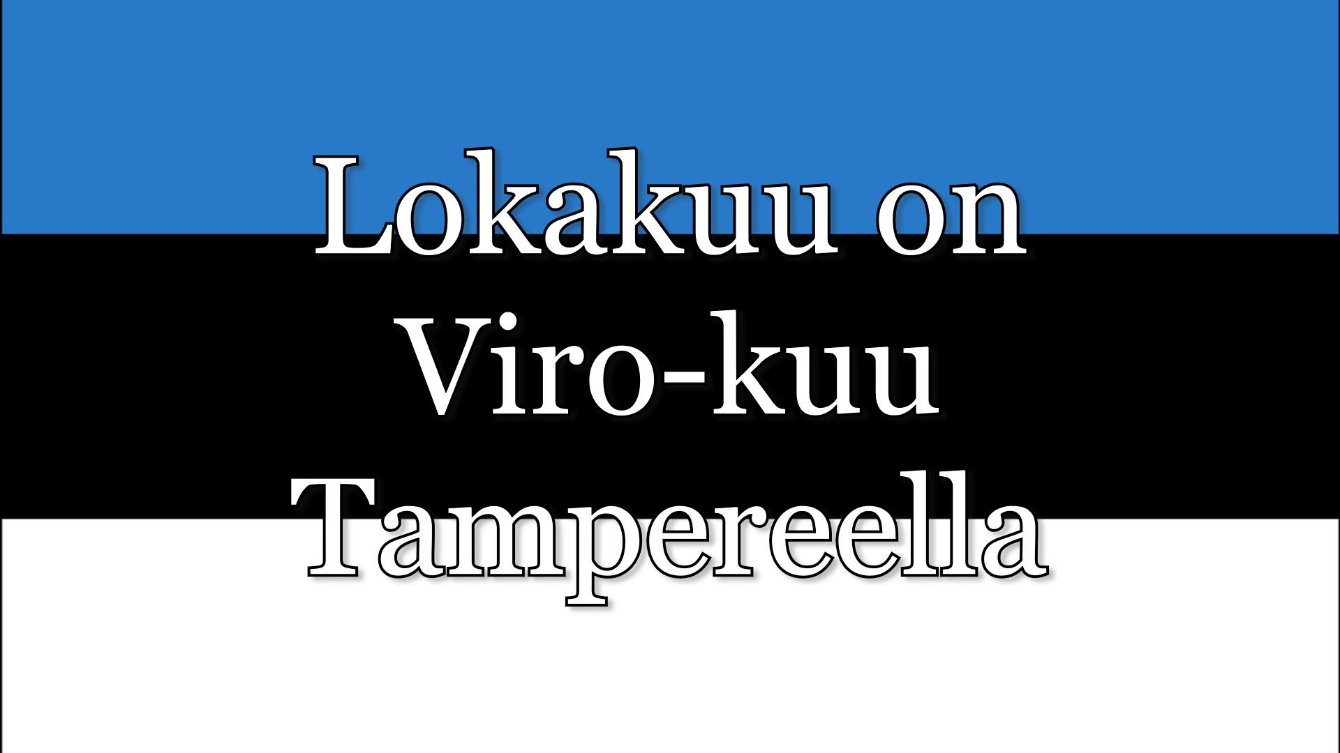 Lokakuu on Viro-kuu Tampereella: Yhteislaulutilaisuus Virolle ja Suomelle yhteisten laulujen parissa. Mikko Alatalo ja Jammi Humalamäki