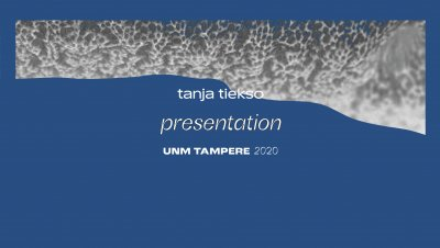 UNM 2020: Esitelmä #3 – Tanja Tiekso