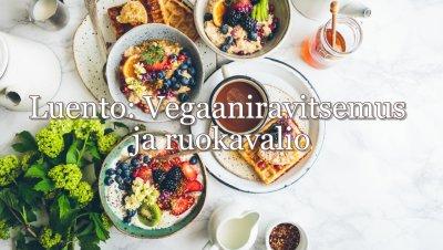Luento: Vegaaniravitsemus ja erityisruokavaliot