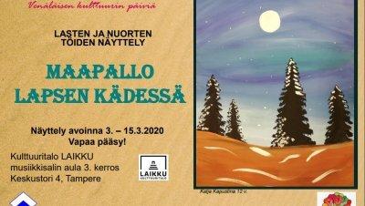 Maapallo lapsen kädessä - lasten ja nuorten töiden näyttely.