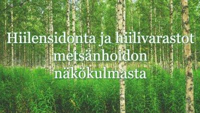 Tampereen  seudun metsänomistajat ry:n luento- ja keskusteluilta: Hiilen sidonnasta ja hiilivarastoista metsänhoidon näkökulmasta
