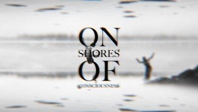 On Shores of Consciousness (suom. Tietoisuuden rannalla)