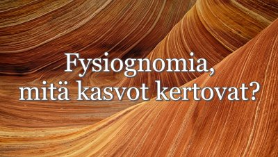 Luento, Nonna-Nina Mäki : Fysiognomia, mitä kasvot kertovat?