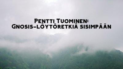 Ruusu-Risti ry:n luento: Gnosis-löytöretkiä sisimpään, Pentti Tuominen